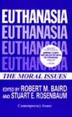 Euthanasia : the moral issues