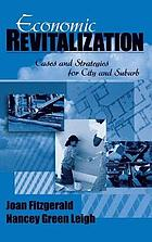 Economic revitalization : cases and strategies for city and suburb
