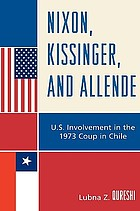 Nixon, Kissinger, and Allende : U.S. involvement in the 1973 coup in Chile
