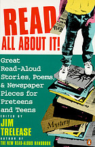 Read all about it! : great read-aloud stories, poems, and newspaper pieces for preteens and teens