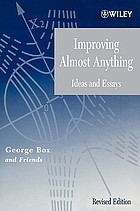 Improving almost anything : ideas and essays
