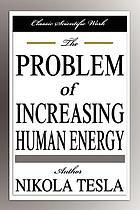Meine Erfindungen - Das Problem der Steigerung der menschlichen Energie : die Autobiographie mit einem Artikel über die diversen Energieerzeugungsmethoden