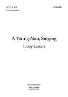 A young nun singing : for unaccompanied upper voices (SSA)