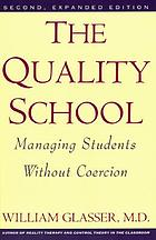 The quality school : managing students without coercion