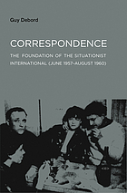 Correspondence : the foundation of the Situationist International (June 1957-August 1960)