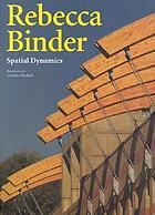 Rebecca Binder : spatial dynamics