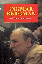 Ingmar Bergman : a critical biography