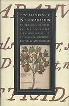 The Elixirs of Nostradamus : Nostradamus' original recipes for elixirs, scented water, beauty potions, and sweetmeats