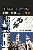 Religion in America since 1945 : a history