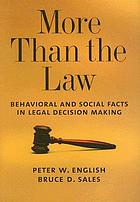 More than the law : behavioral and social facts in legal decision making
