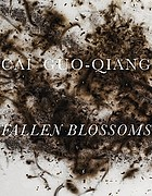 Cai Guo-Qiang fallen blossoms : [exhibition, held at the Philadelphia Museum of Art and the Fabric Workshop and Museum, Philadelphia, December 11, 2009-March 21, 2010]