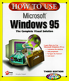 How to use Microsoft Windows 95 : [the complete visual solution]