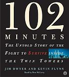 102 minutes : the untold story of the fight to survive inside the Twin Towers