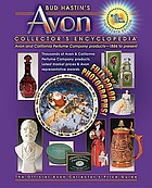 Bud Hastin's Avon collector's encyclopedia : Avon and California perfume company products 1886 to present