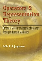 Operators and representation theory : canonical models for algebras of operators arising in quantum mechanics