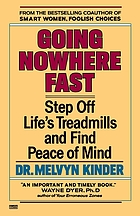 Going nowhere fast : step off life's treadmills and find peace of mind