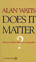 Does it matter? essays on man's relation to materiality