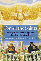 For all the saints : evangelical theology and Christian spirituality