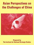 Asian perspectives on the challenges of China : papers from the Asia-Pacific Symposium, March 7 and 8, 2000