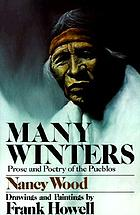 Many winters : prose and poetry of the Pueblos