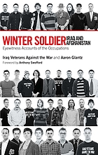 Winter soldier, Iraq and Afghanistan eyewitness accounts of the occupations