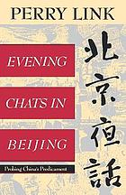 Evening chats in Beijing = [Pei-ching yeh hua] : probing China's predicament