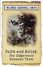 Faith and belief : the difference between them
