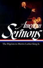 American sermons : the pilgrims to Martin Luther King, Jr