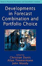 Developments in forecast combination and portfolio choice