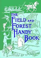 The field and forest handy book : new ideas for out of doors