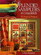 Splendid samplers to cross-stitch : 35 original projects