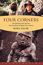 Four corners : one woman's solo journey into the heart of Papua New Guinea