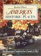 America's historic places : an illustrated guide to our country's past