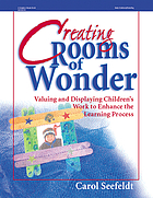 Creating rooms of wonder : valuing and displaying children's work to enhance the learning process