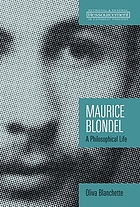 Maurice Blondel : a philosophical life