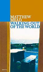 Walking out of the world : and other poems