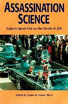 Assassination science : experts speak out on the death of JFK