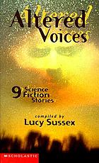 Altered voices : 9 science fiction stories