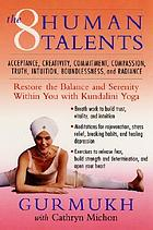 Eight human talents - restore the balance and serenity within you with kund