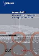 Census 2001 : first results on population for England and Wales : laid before Parliament pursuant to Section 4(1) Census Act 1920