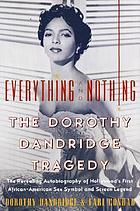 Everything and nothing : the Dorothy Dandridge tragedy