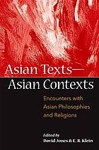 Asian texts, Asian contexts : encounters with Asian philosophies and religions