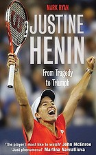 Justine Henin : from tragedy to triumph