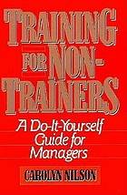 Training for non-trainers : a do-it-yourself guide for managers