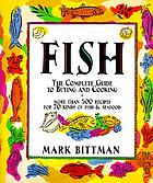 Fish : the complete guide to buying and cooking