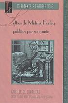 Lettres de Mistriss Henley publiées par son amie