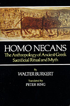 Homo necans : the anthropology of ancient Greek sacrificial ritual and myth