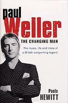 Paul Weller : the changing man