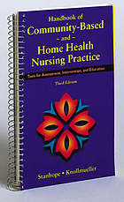 Handbook of community-based and home health nursing practice : tools for assessment, intervention, and education