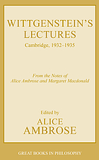 Wittgenstein's Lectures, Cambridge, 1932-1935 : from the notes of Alice Ambrose and Margaret Macdonald